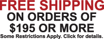 Free Shipping on Orders of $125 or More.  Some restrictions apply.  Click for details.
